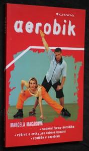 náhled knihy - Aerobik : moderní formy aerobiku, výživa a cviky pro dobrou kondici, soutěže v aerobiku