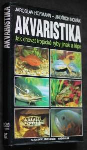 náhled knihy - Akvaristika : jak chovat tropické ryby jinak a lépe
