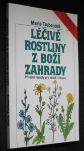 náhled knihy - Léčivé rostliny z Boží zahrady : Přírodní recepty pro choré i zdravé