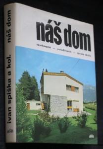 náhled knihy - Náš dom : Navrhovanie, zariaďovanie a úprava okolia