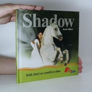 náhled knihy - Shadow. Kůň, který se vynořil ze stínu