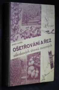 náhled knihy - Ošetřování a řez zákrskových stromů ovocných : s dodatkem o řezu révy vinné
