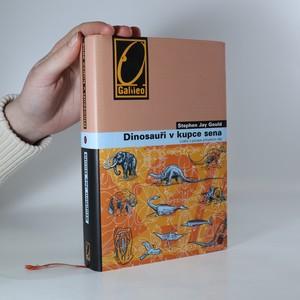náhled knihy - Dinosauři v kupce sena. Úvahy o povaze přírodních věd