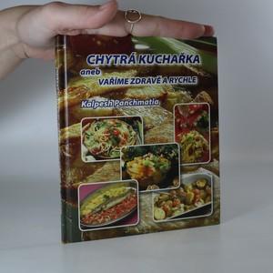 náhled knihy - Chytrá kuchařka aneb Vaříme zdravě a rychle