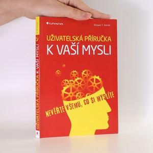 náhled knihy - Uživatelská příručka k vaší mysli : nevěřte všemu, co si myslíte