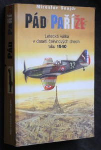 náhled knihy - Pád Paříže : letecká válka v deseti červnových dnech roku 1940