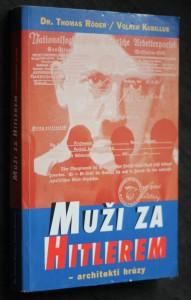 náhled knihy - Muži za Hitlerem : architekti hrůzy