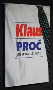 Klaus - proč jdu znovu do toho