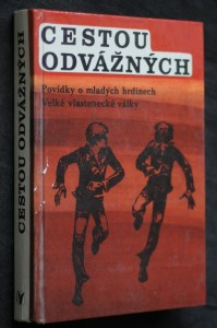 náhled knihy - Cestou odvážných : povídky o mladých hrdinech Velké vlastenecké války