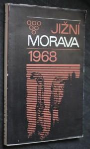 náhled knihy - Jižní Morava 1968, vlastivědný sborník, svazek 4.