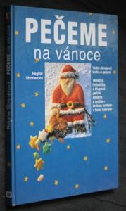 náhled knihy - Pečeme na vánoce : velká obrazová kniha o pečení : věnečky, hvězdičky a křupavé pečivo snadno a rychle - krok za krokem v textu a obraze