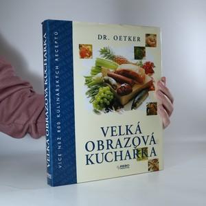 náhled knihy - Velká obrazová kuchařka. Více než 800 kulinářských receptů