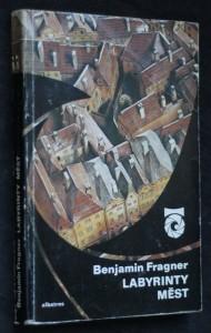 náhled knihy - Labyrinty měst : (bloudění jejich minulostí a přítomností) : pro čtenáře od 12 let
