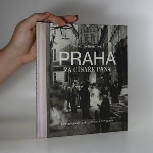 náhled knihy - Praha za císaře pána. Staré fotografie vyprávějí (podpis autora)
