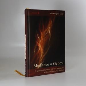 náhled knihy - Meditace o Genesi. O společných kořenech židovské, křesťanské a islámské spirituality stvoření