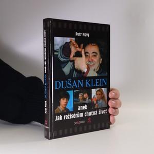 náhled knihy - Dušan Klein aneb Jak režisérům chutná život