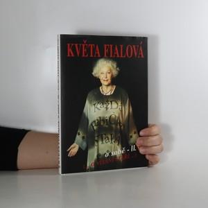 náhled knihy - Květa Fialová o sobě II. : O vítání stáří