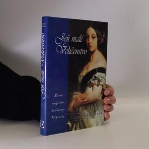 náhled knihy - Její malé Veličenstvo. Život anglické královny Viktorie