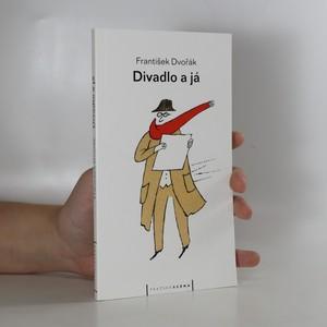náhled knihy - Divadlo a já, aneb, Divadlem k podstatě lidskosti (věnování autora)