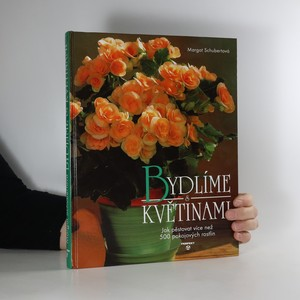náhled knihy - Bydlíme s květinami : obsáhlý rádce pro více než 500 pokojových rostlin