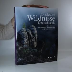 náhled knihy - Die letzten Wildnisse Deutschlands (Poslední divočina v Německu)