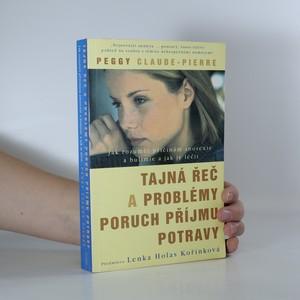 náhled knihy - Tajná řeč a problémy poruch příjmu potravy : jak rozumět příčinám anorexie a bulimie a jak je léčit
