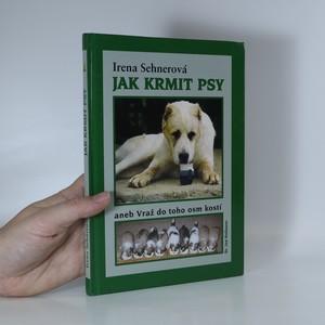 náhled knihy - Jak krmit psy, aneb, Vraž do toho osm kostí
