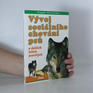 náhled knihy - Vývoj sociálního chování psů a dalších šelem psovitých