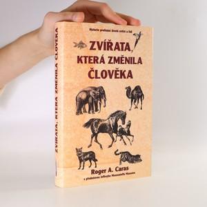 náhled knihy - Zvířata, která změnila člověka. Historie prolínání životů zvířat a lidí
