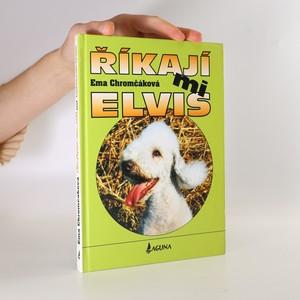 náhled knihy - Říkají mi Elvis. Veselé příhody nezbedného teriéra