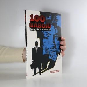 náhled knihy - 100 nábojů : první výstřel, poslední šance