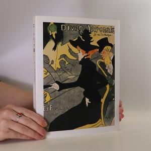 náhled knihy - ロートレック展 パリ、美しき時代を生きて. Toulouse-Lautrec et la vie parisienne