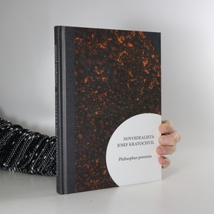 náhled knihy - Novoidealista Josef Kratochvil : philisophus perennis