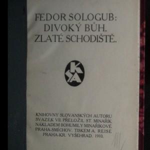 antikvární kniha Divoký bůh. Zlaté schodiště. (2 knihy v jendnom svazku), 1910