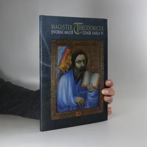 náhled knihy - Magister Theodoricus, dvorní malíř císaře Karla IV. : umělecká výzdoba posvátných prostor hradu Karlštejna : [katalog k výstavě], Praha 12. listopadu 1997 - 26. dubna 1998