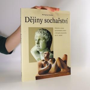 náhled knihy - Dějiny sochařství : historie a vývoj sochařského umění v Evropě od pravěku do 21. století