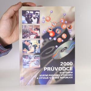 náhled knihy - Průvodce systémem státní podpory výzkumu a vývoje v České republice 2000