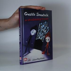 náhled knihy - Gustík Smutník a strašidelný trezor