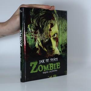 náhled knihy - Jak se státi zombie. Praktický průvodce pro každého, kdo má zálusk na mozky