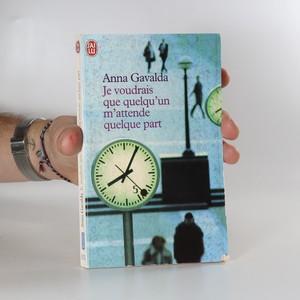náhled knihy - Je voudrais que quelqu'un m'attende quelque part