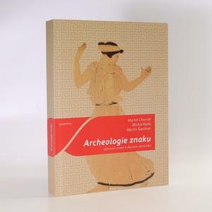 náhled knihy - Archeologie znaku. Vybrané studie k dějinám sémiotiky