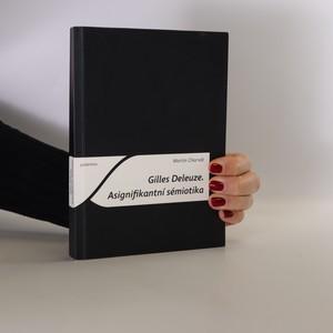 náhled knihy - Gilles Deleuze. Asignifikantní sémiotika
