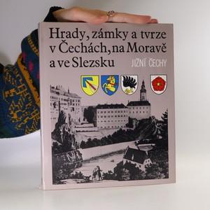 náhled knihy - Hrady, zámky a tvrze v Čechách, na Moravě a ve Slezsku. Jižní Čechy.