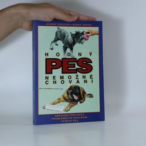 náhled knihy - Hodný pes, nemožné chování. Abecední průvodce problémovým chováním vašeho psa