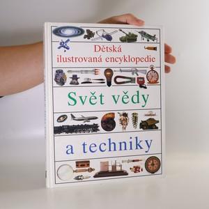 náhled knihy - Dětská ilustrovaná encyklopedie - Svět vědy a techniky I.