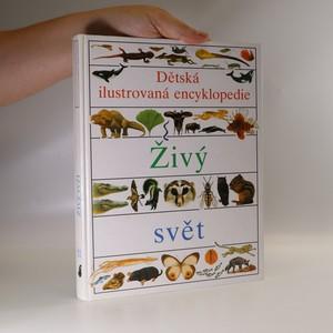 náhled knihy - Dětská ilustrovaná encyklopedie. Živý svět II.