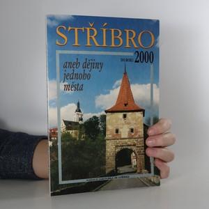 náhled knihy - Stříbro do roku 2000 aneb Dějiny jednoho města (s věnováním autora)