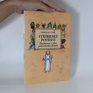 náhled knihy - Stříbrské pověsti. Duchmaus a jeho podivuhodní přátelé