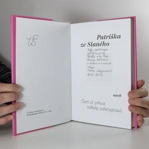 antikvární kniha Patriška ze Slaného, aneb, Čert si přece někdy schrupnul (věnování autorky), 2001