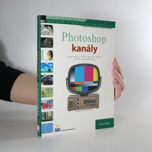 náhled knihy - Photoshop - kanály. Použití kanálů pro masky a výběry, práci s barvami, zostřování a další efekty a filtry